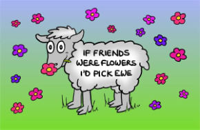 If Friends Were Flowers