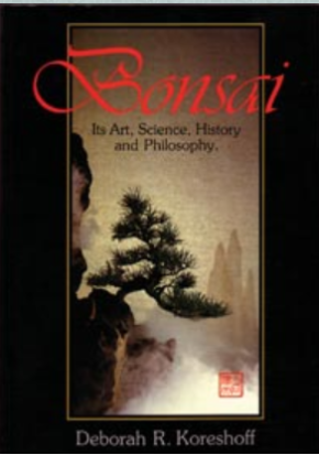 Bonsai: it's Art, Science, History & Philosophy